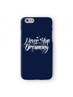 Never Stop Dreaming Full Wrap High Quality 3D Printed Case for Apple iPhone 6 6S Plus by textGuy